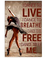 Ballet - I dance to live I dance to breathe  11x17 Poster front
