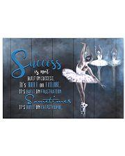 Ballet Success Is Not Built On Success 17x11 Poster front
