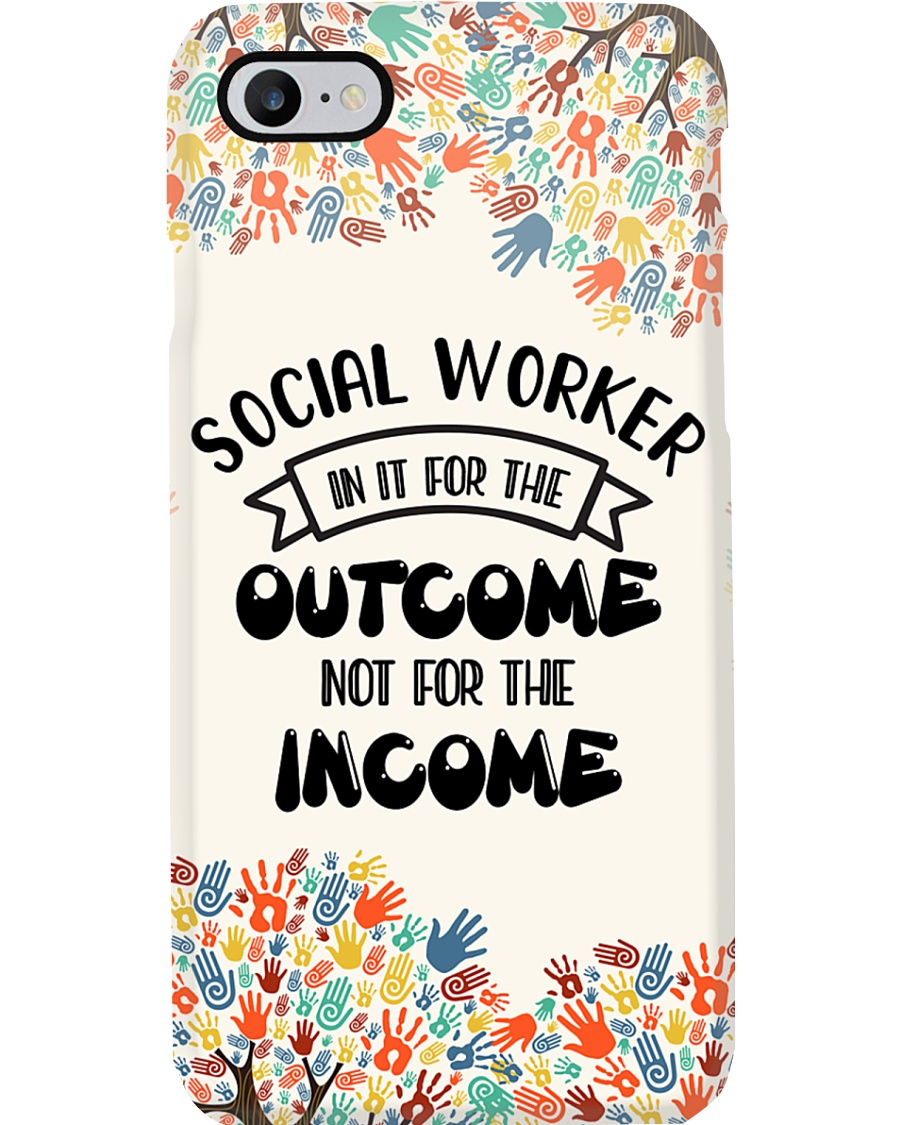 Social Worker In It For The Outcome Phonecase Phone Case