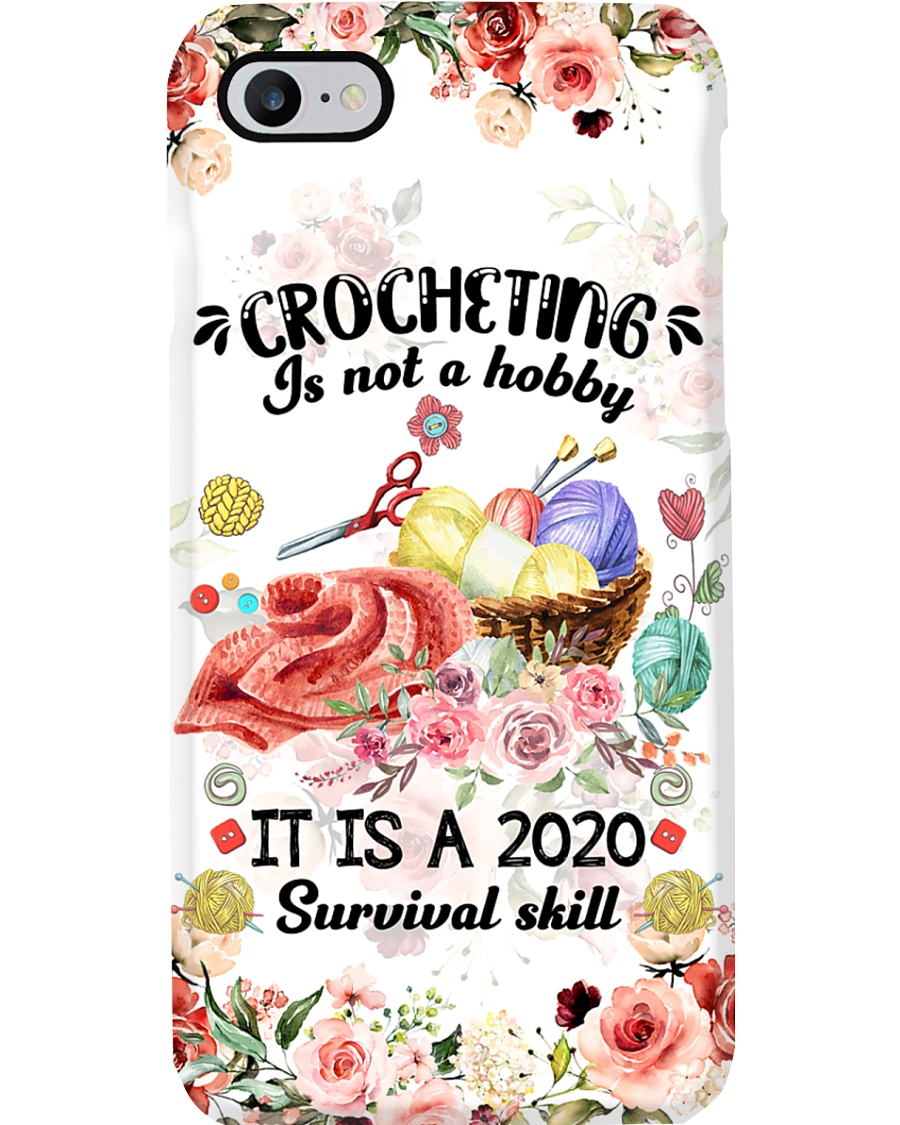 Crocheting It Is A 2020 Survival Skill Phone Case