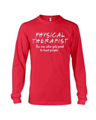 Physical Therapist Get paid to hurt people