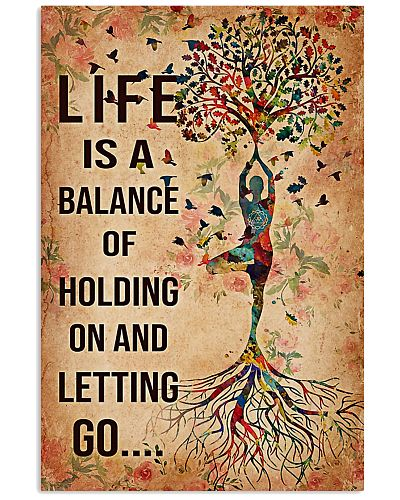 Yoga Life is a balance of holding on