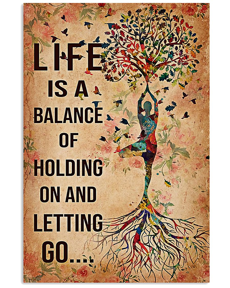 Yoga Life is a balance of holding on  11x17 Poster