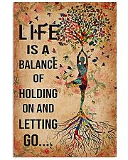 Yoga Life is a balance of holding on  11x17 Poster front