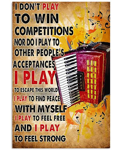 Accordionist I Don't Play To Win Competitions