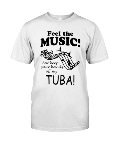 Feel The Music But Keep Your Hands Off My Tuba