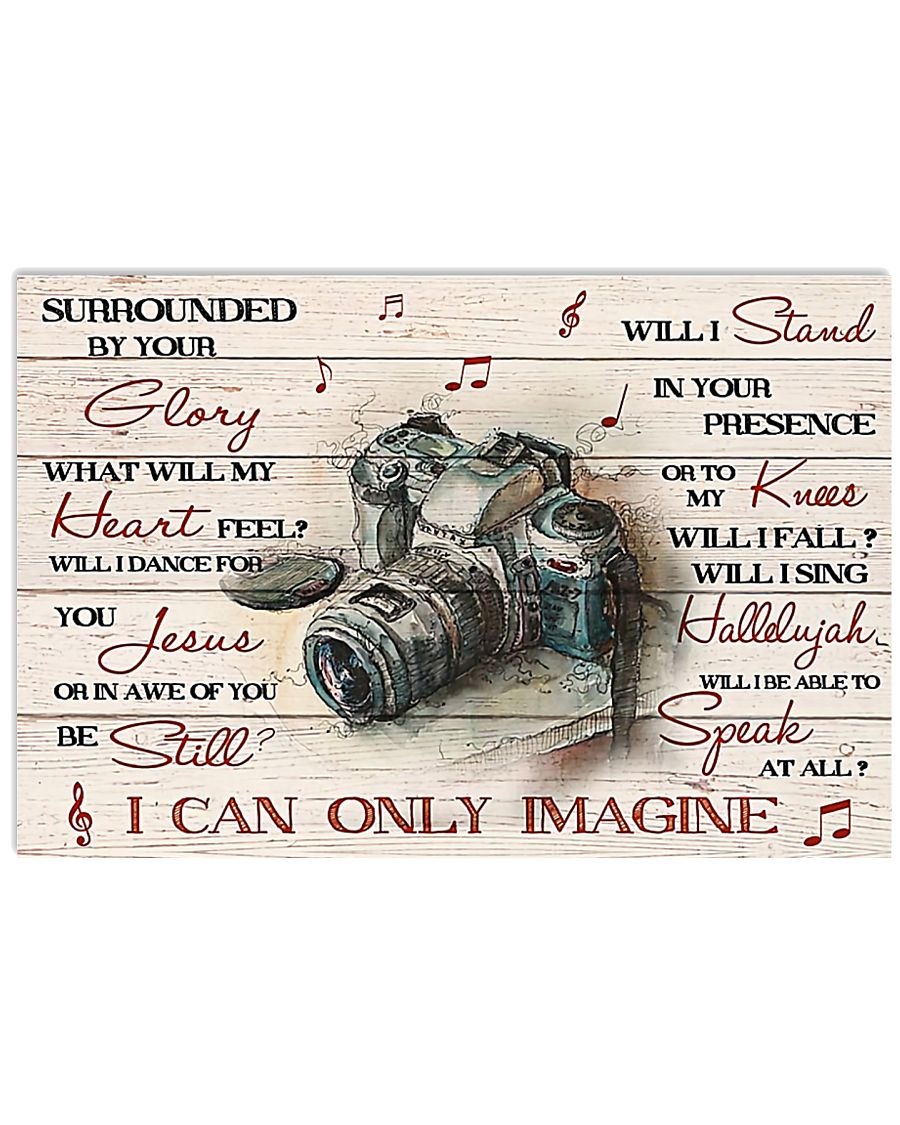 Can Only Imagine Photographer 17x11 Poster