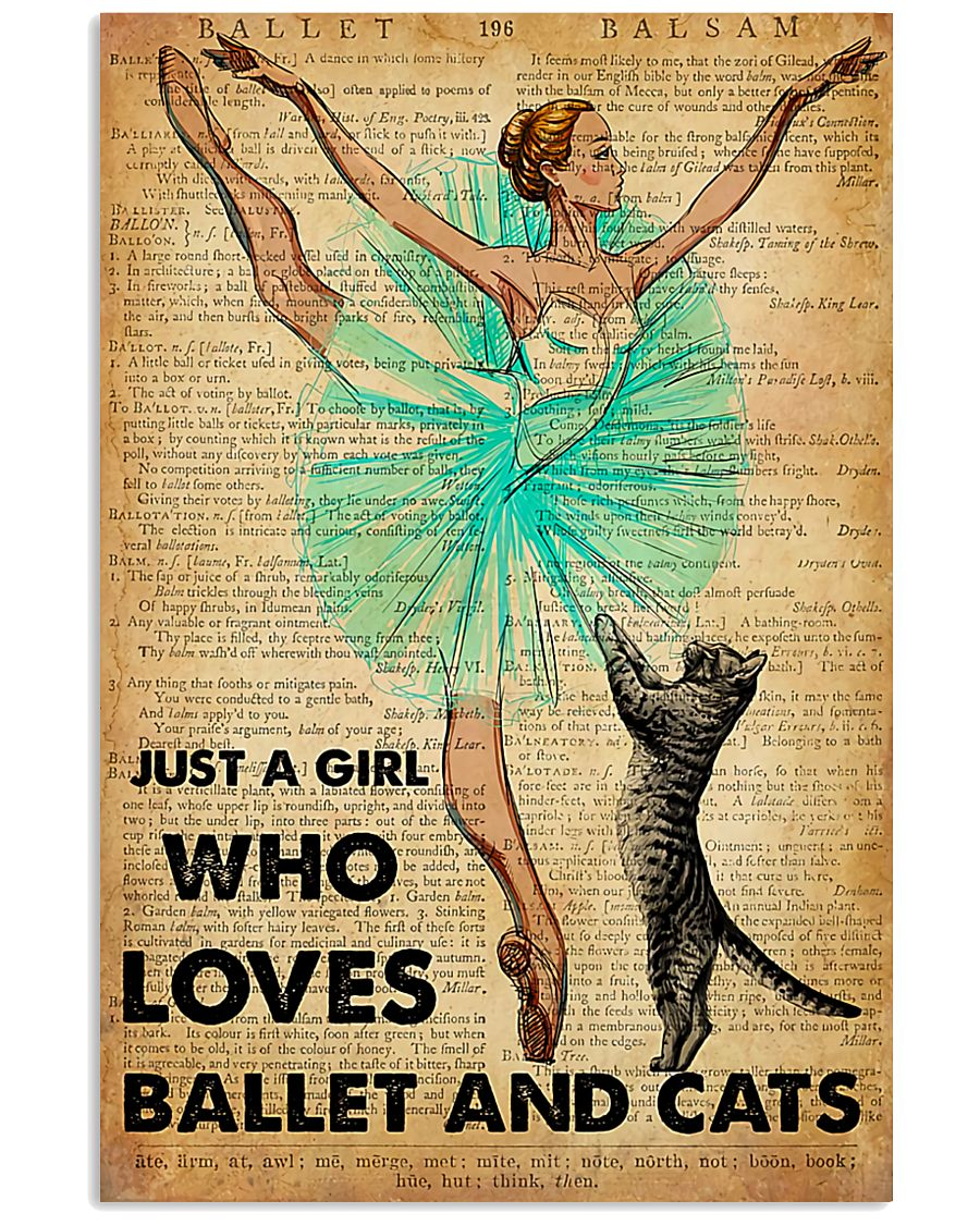Ballet - Just A Girl Who Loves Ballet And Cats 11x17 Poster