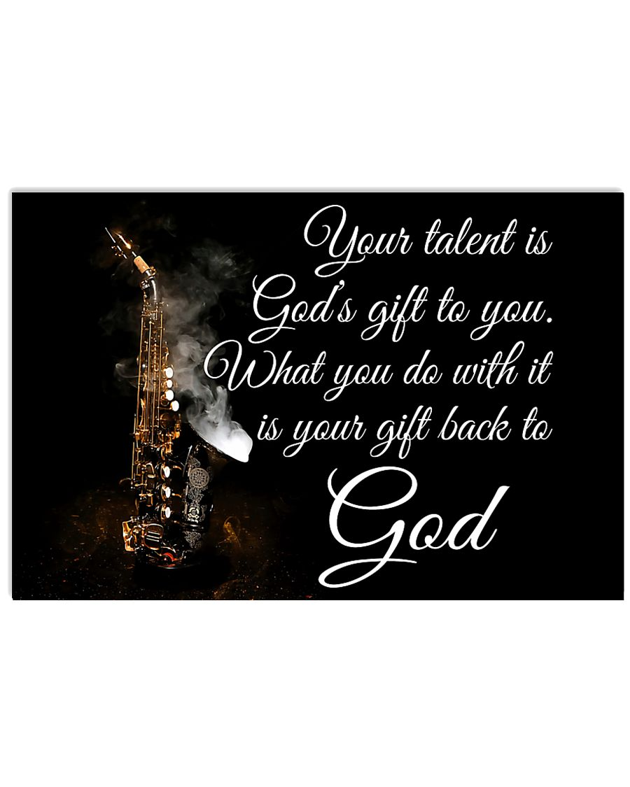 Saxophone - Your talent is God's gift to you 17x11 Poster