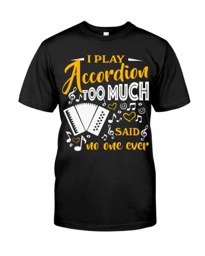 Accordionist I play accordion too much no one ever