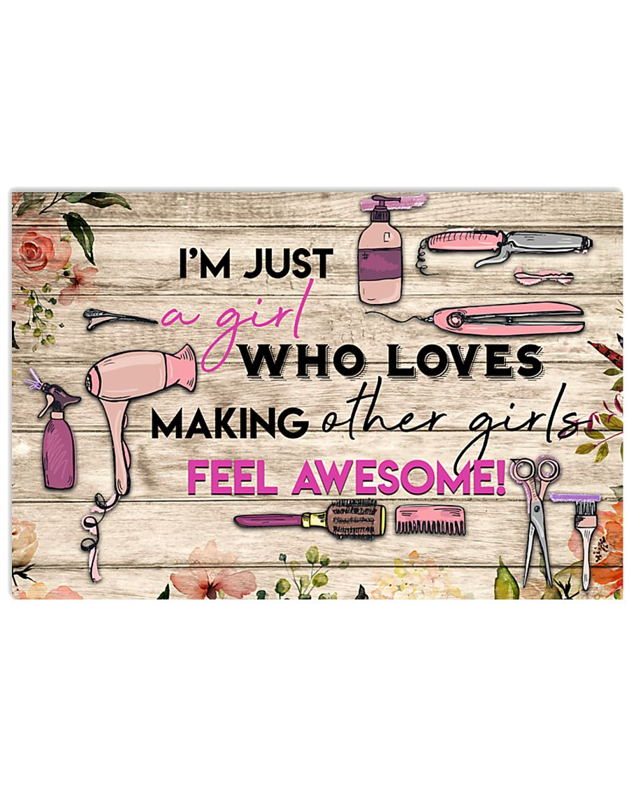 Hairdresser Love Making Other Girls Feel Awesome 17x11 Poster
