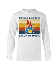 Drummer- Drums Are The Bacon Of Music Long Sleeve Tee thumbnail