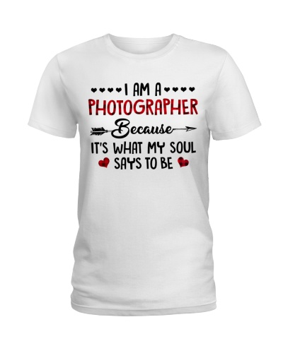 Photographer It's What My Soul Says To Be