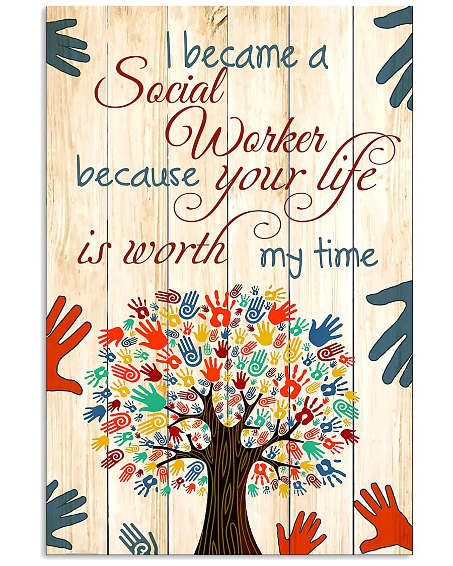 Social Worker Because Your Life Is Worth My Time 11x17 Poster