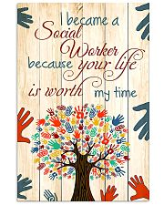 Social Worker Because Your Life Is Worth My Time 11x17 Poster front