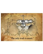 Drummer - The only truth is music 17x11 Poster front
