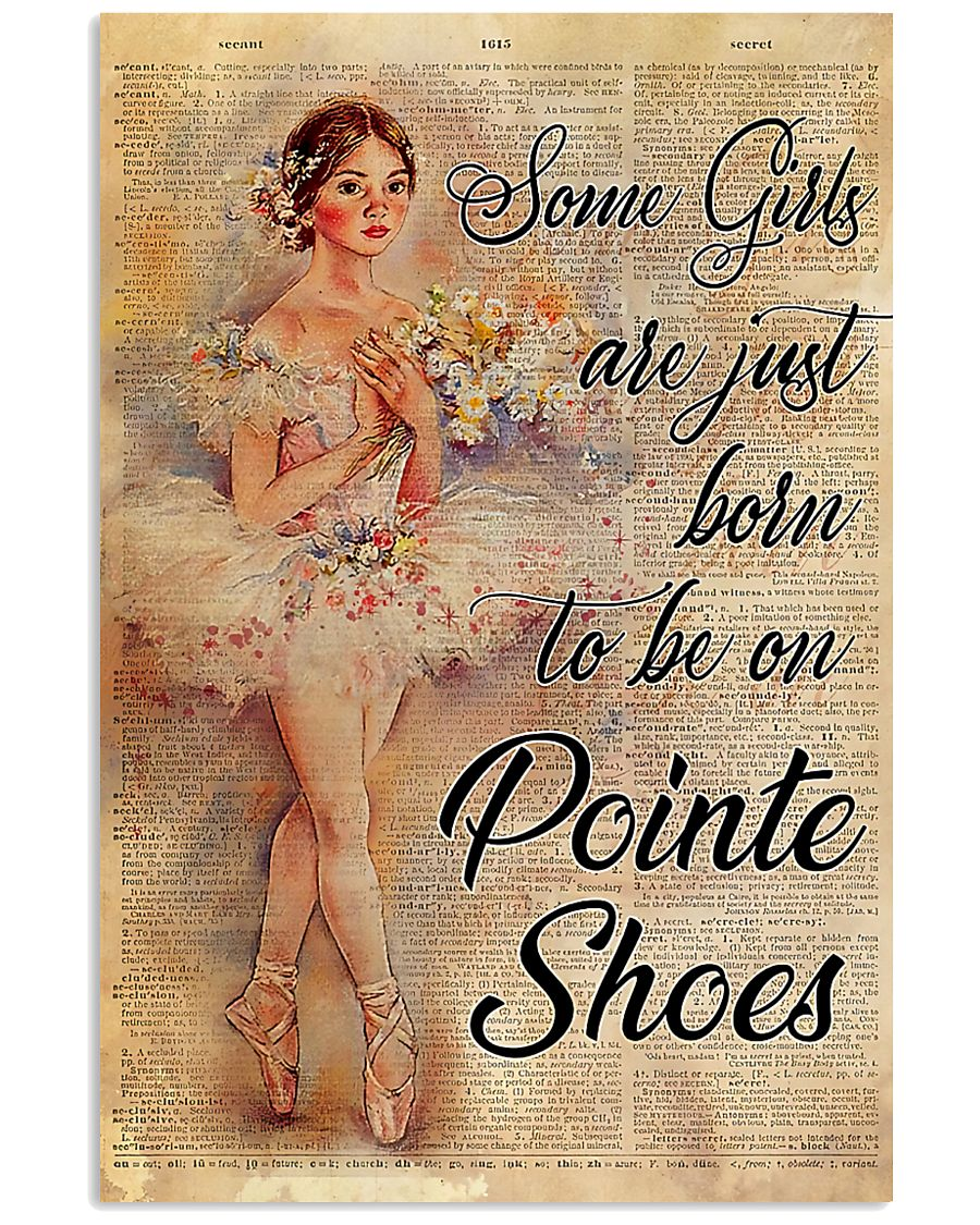 Ballet - Some girls are just born to be on pointe  11x17 Poster