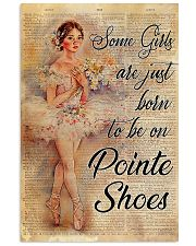 Ballet - Some girls are just born to be on pointe  11x17 Poster front