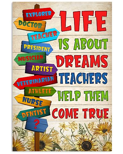 Life Is About Dreams Teachers Help Them Come True