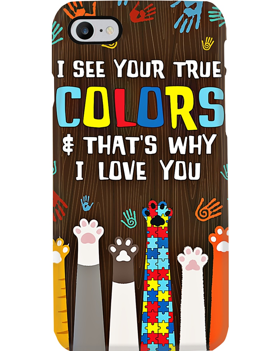 Autism Awareness I See Your True Colors Phone Case