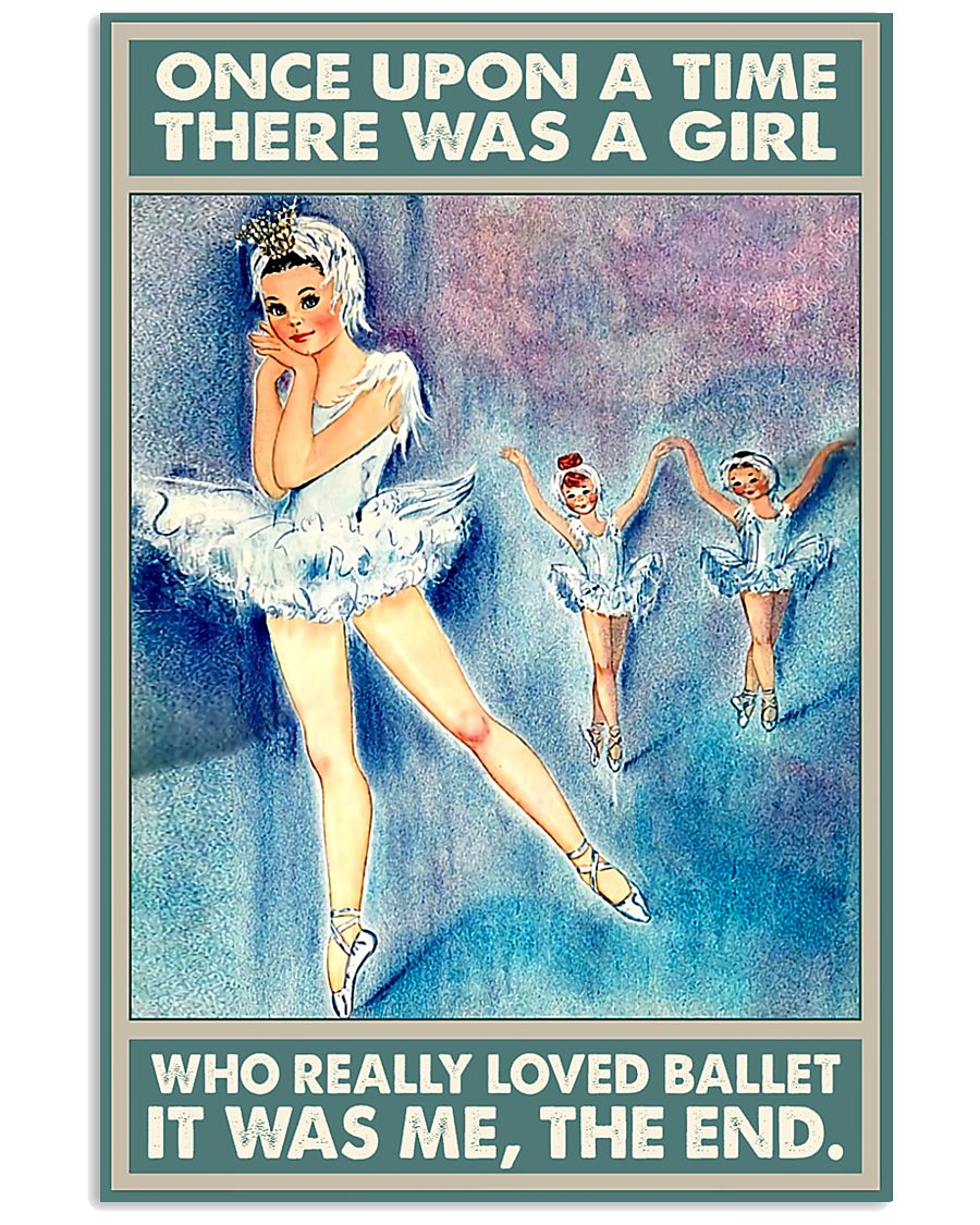 Ballet - There Was A Girl Who Really Loved Ballet 11x17 Poster