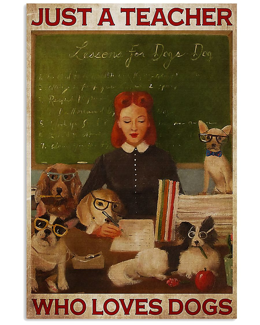 Just A Teacher Who Loves Dogs 11x17 Poster