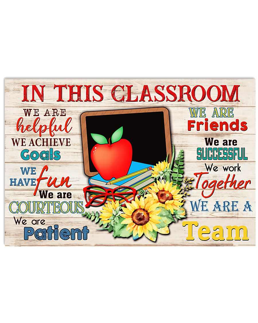 In This Classroom We Are A Team  17x11 Poster
