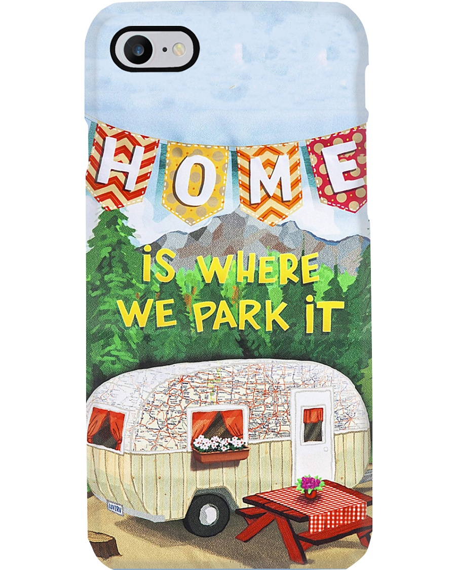 Camping Home Is Where We Park It Phone Case