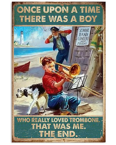 Trombone There was a boy who really loved trombone