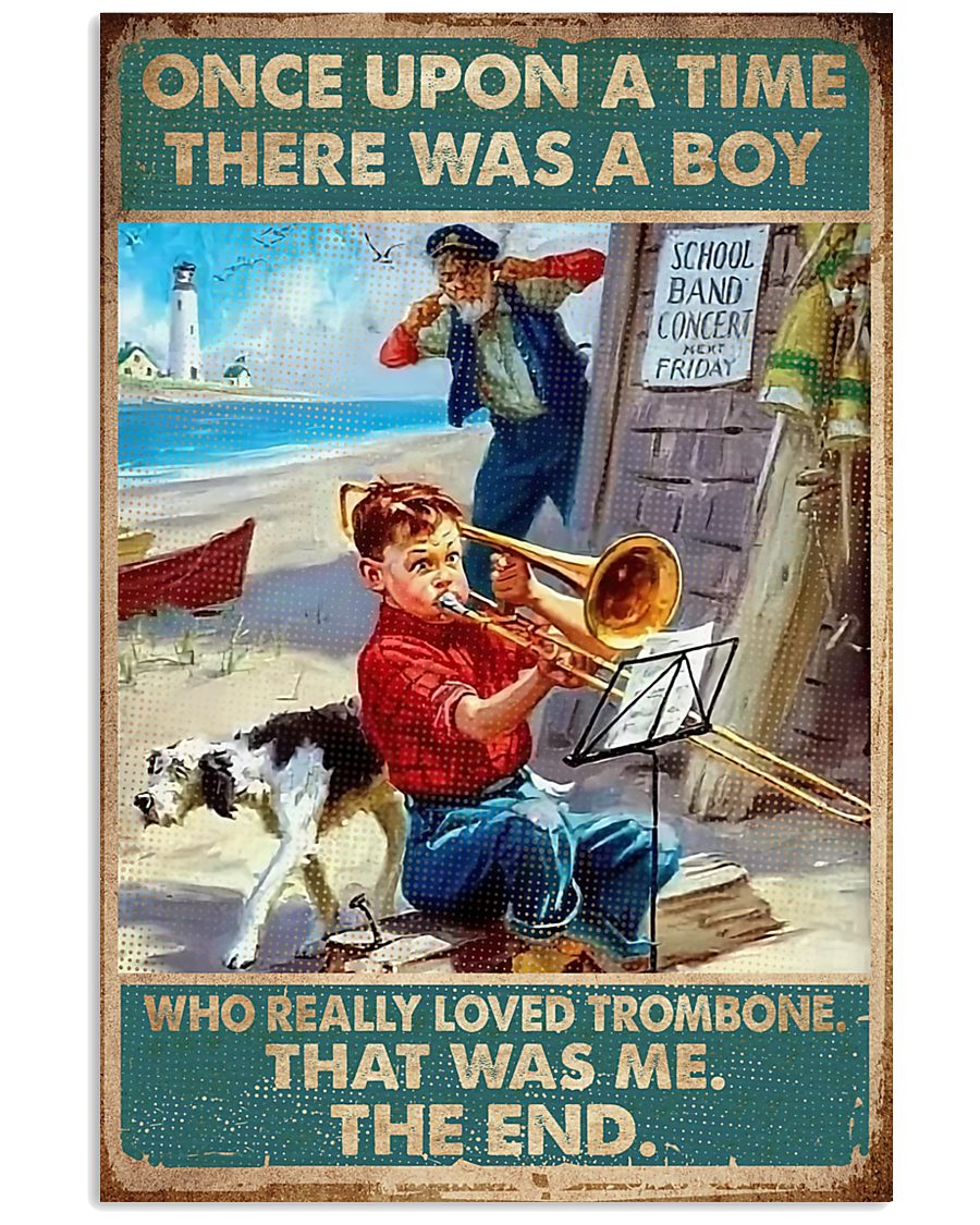 Trombone There was a boy who really loved trombone 11x17 Poster