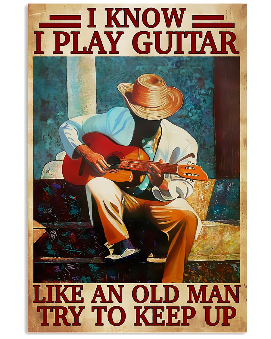 Guitar Like An Old Man 11x17 Poster