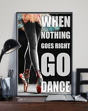 Ballet when nothing goes right go dance 11x17 Poster lifestyle-poster-2