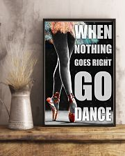Ballet when nothing goes right go dance 11x17 Poster lifestyle-poster-3