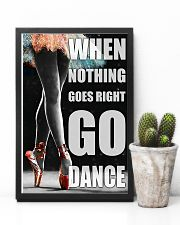 Ballet when nothing goes right go dance 11x17 Poster lifestyle-poster-8