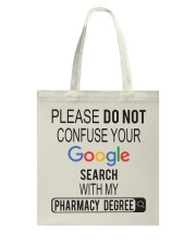 Pharmacist Do not Confuse Google Search  Tote Bag front