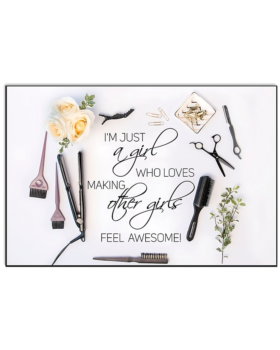 Hairstylist loves making other girls feel awesome  17x11 Poster