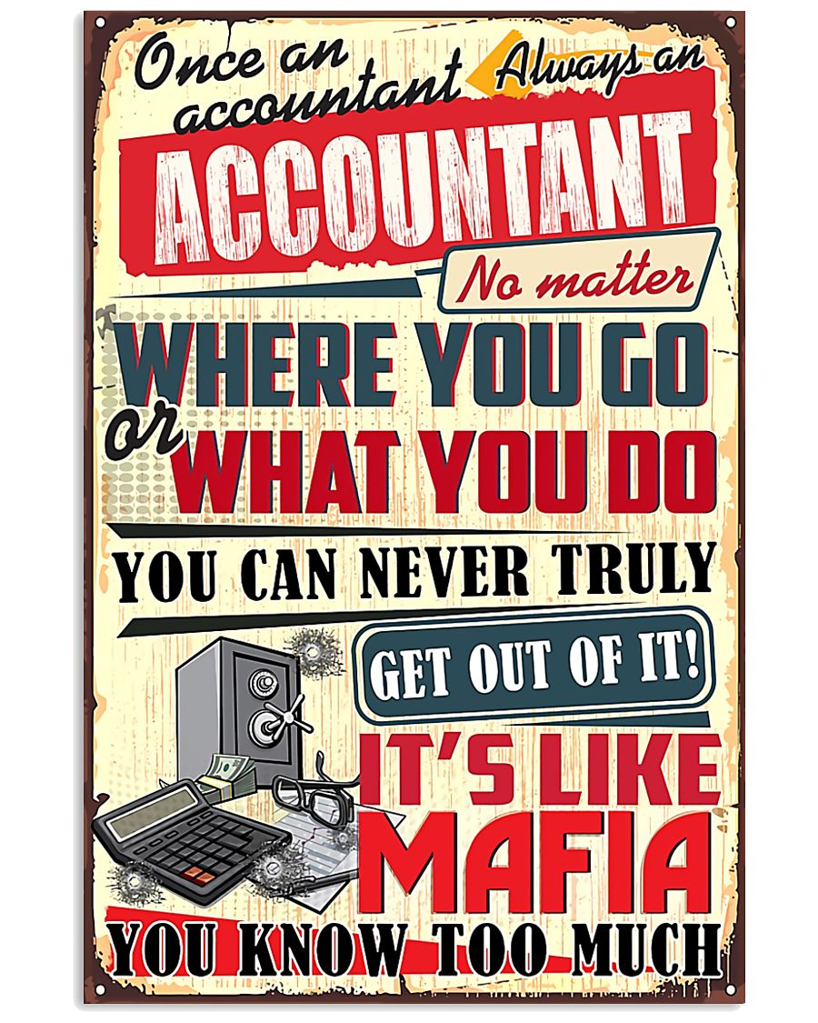 Accountant Never Truly Get Out Of It 11x17 Poster
