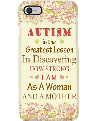 Autism is the greatest lesson Phonecase