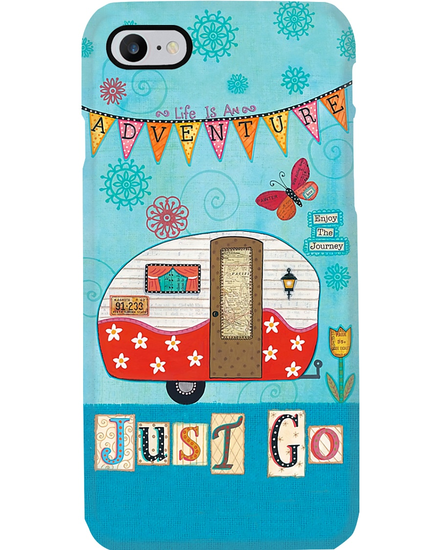Just Go Camping Life Is An Adventure Phone Case