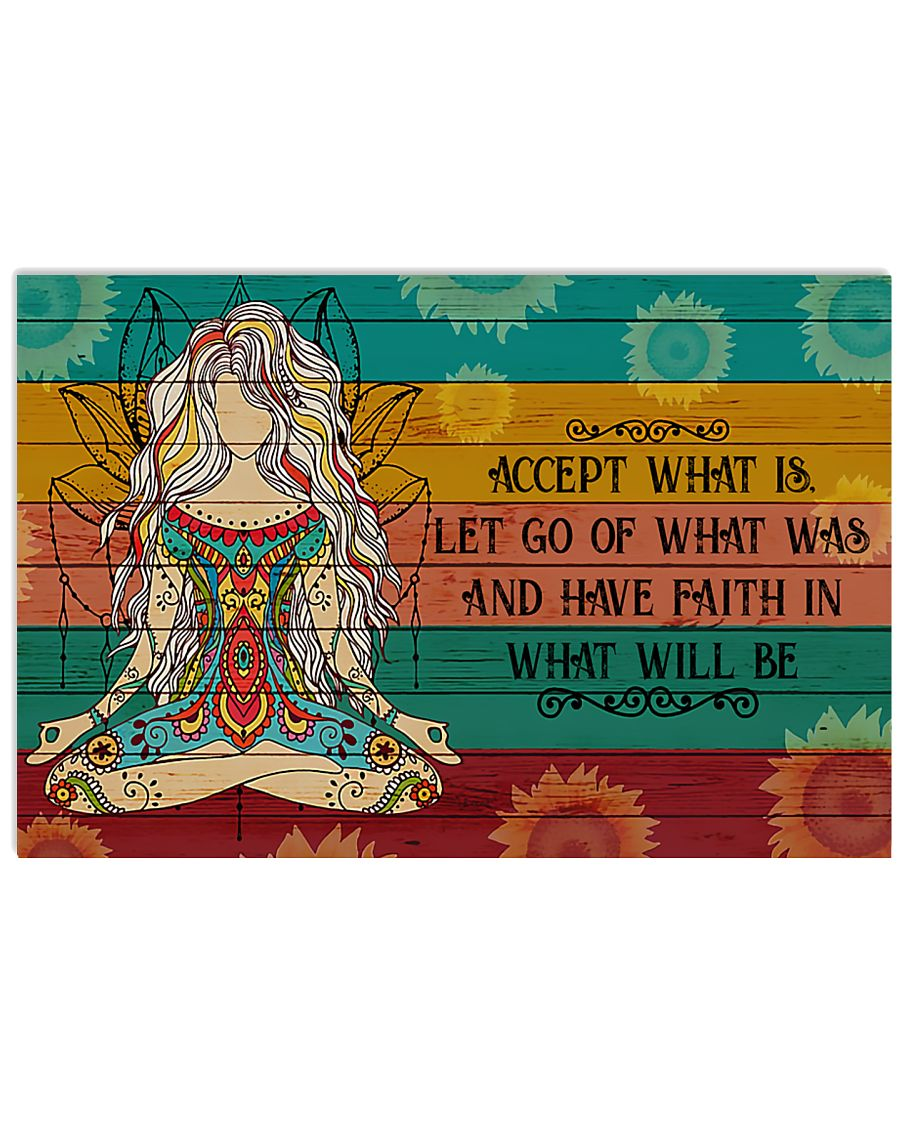 Yoga Have Faith In What Will Be 17x11 Poster