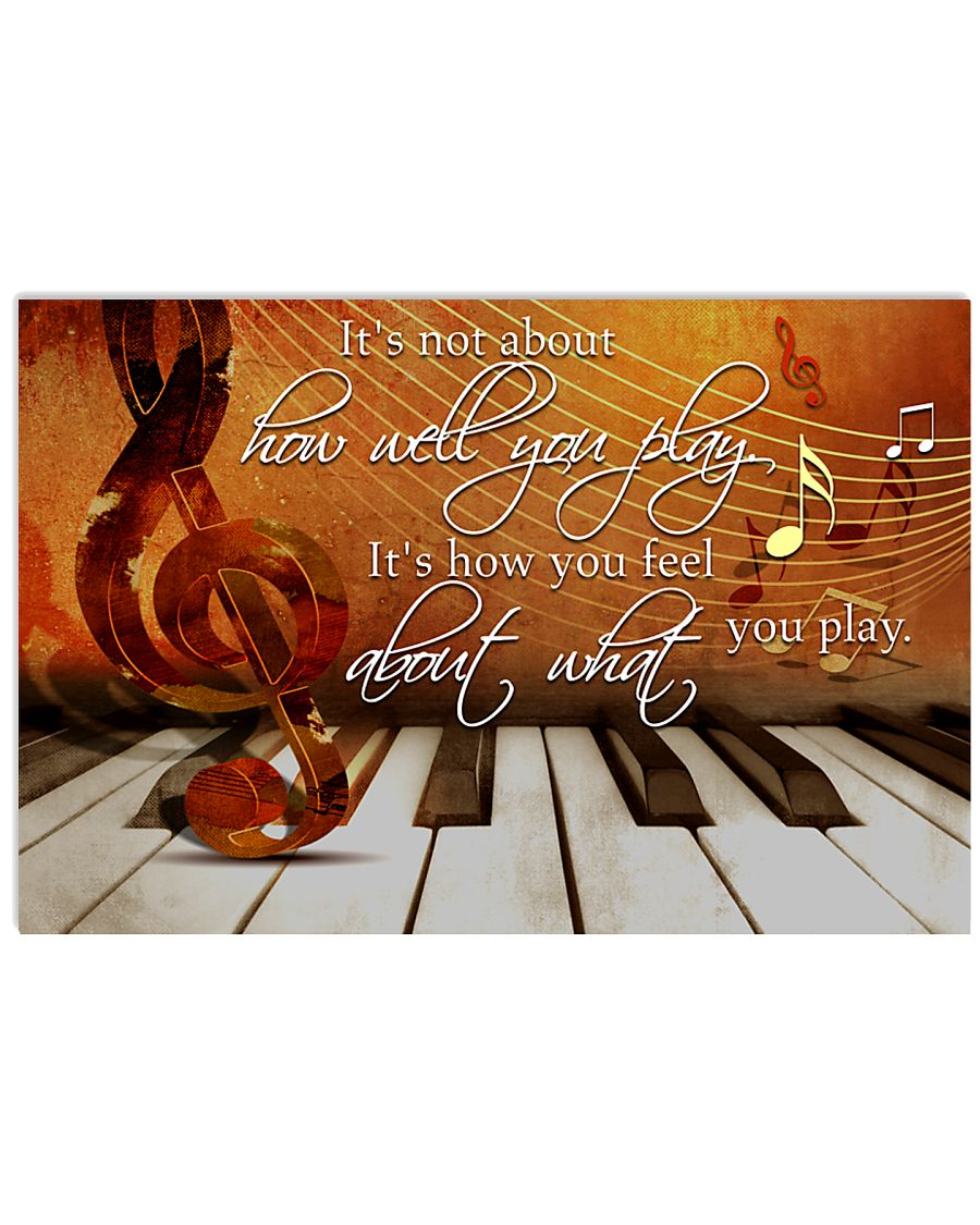 Pianist It's How You Feel About What You Play 36x24 Poster