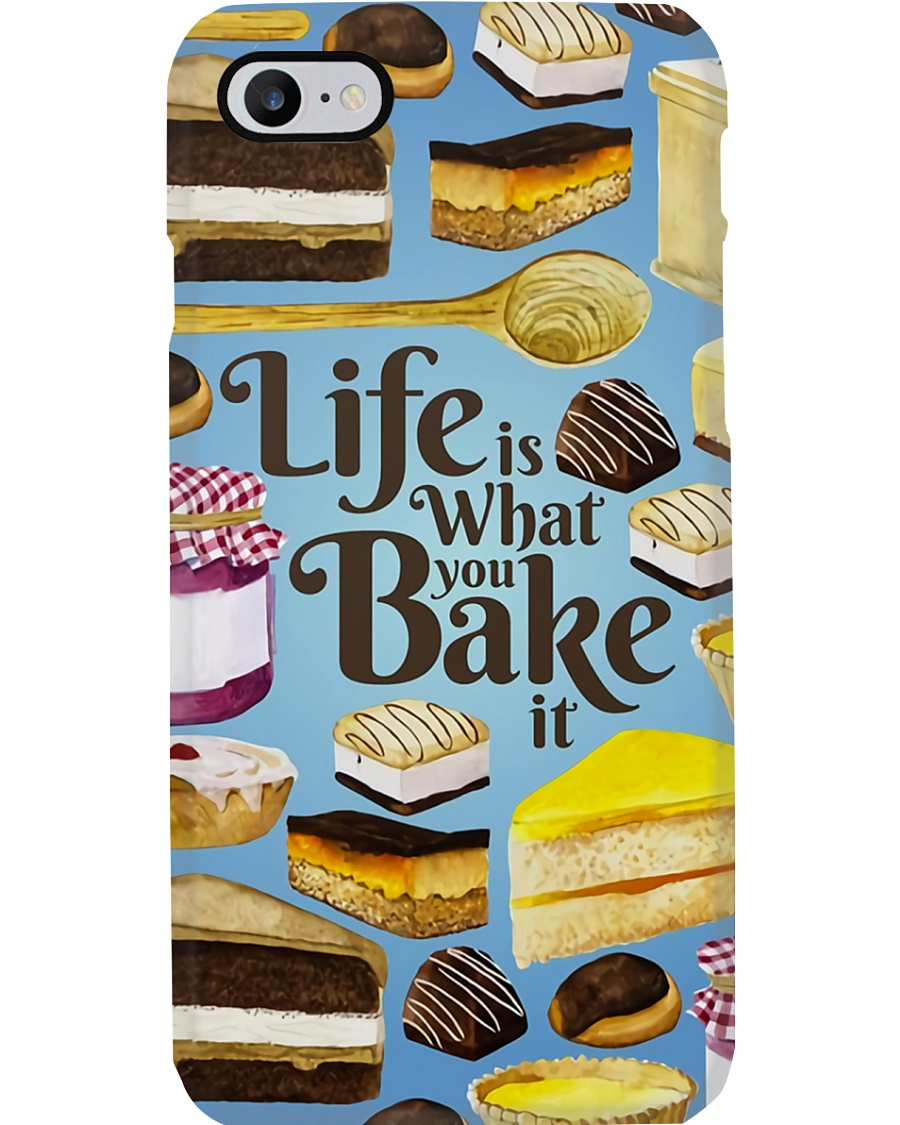 Baker Life Is What You Bake It Phone Case