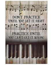 Piano Practice Until You Can't Get It Wrong 11x17 Poster front
