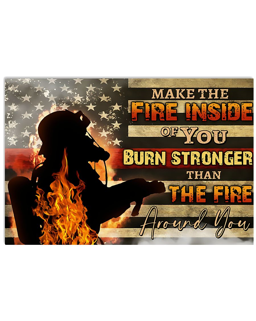 Firefighter make the fire inside  17x11 Poster