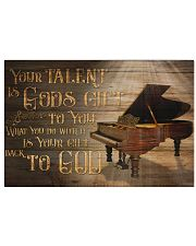 Piano Your Talent Is God's Gift To You Poster 17x11 Poster front