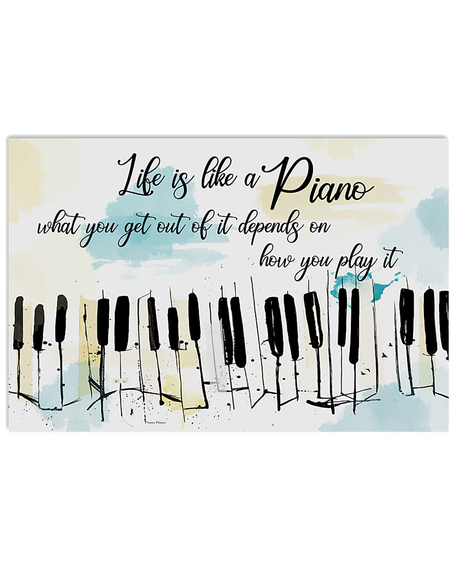 Piano Life Is Like A Piano 17x11 Poster