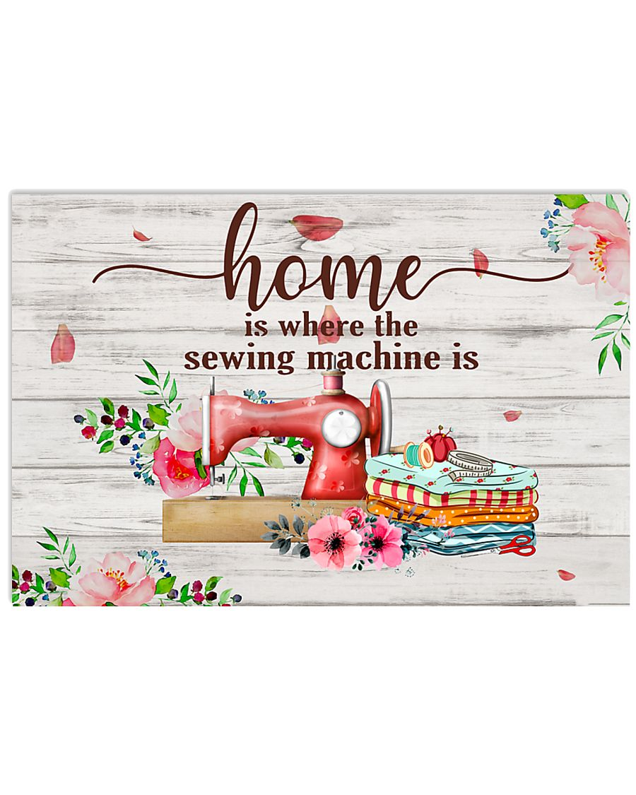 Home Is Where The Sewing Machine Is 17x11 Poster