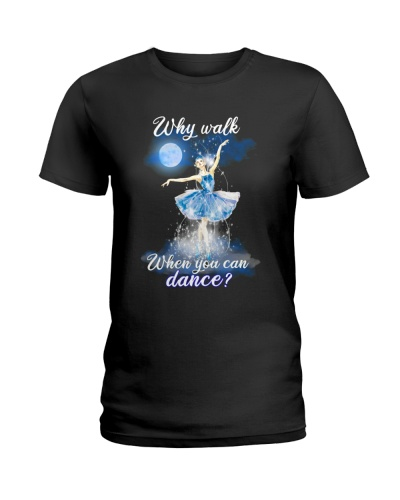 Ballet -  Why walk when you can dance