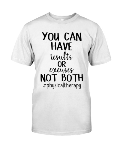 Physical Therapy You Can Have Results Or Excuses