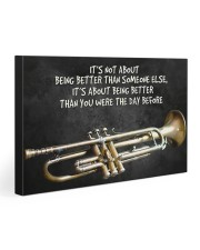 Trumpet Better Than You Were The Day Before  30x20 Gallery Wrapped Canvas Prints thumbnail